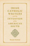 Irish Catholic Writers and the Invention of the American South: Domestic Workers and Their Employers in the Segregated South