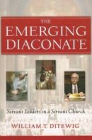 The Emerging Diaconate