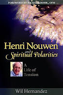 Henri Nouwen and Spiritual Polarities
