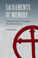 Sacraments of Memory: Catholicism and Slavery in Contemporary African American Literature