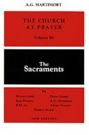 The Church at Prayer: the Sacraments