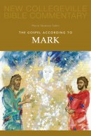 Mark : New Collegeville Bible Commentary.