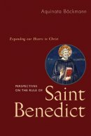 Perspectives on the Rule of Saint Benedict
