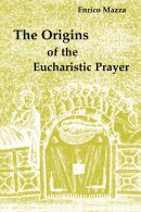 The Origins of Eucharistic Prayer
