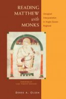 Reading Matthew with Monks: Liturgical Interpretation in Anglo-Saxon England
