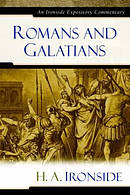 Romans & Galatians : Ironside Expository Commentary