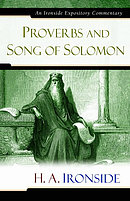 Proverbs & Song of Solomon : Ironside Expository Commentary