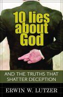 10 Lies About God