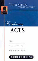 Acts :  John Phillips Commentary Series
