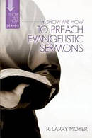 Show Me How To Preach Evangelistic Sermo