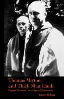 Thomas Merton and Thich Nhat Hanh: Engaged Spirituality in an Age of Globalization
