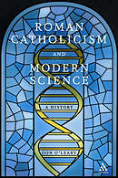 Roman Catholicism and Modern Science HB