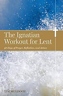 The Ignatian Workout for Lent