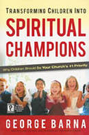 Transforming Children Into Spiritual Cha