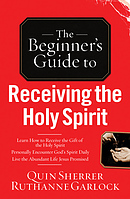 The Beginner's Guide To Receiving The Holy Spirit