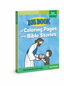 Big Book Of Colouring Pages with Bible Stories for Kids Of All Ages