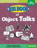 Big Book Of Object Talks (For Kids Of All Ages)
