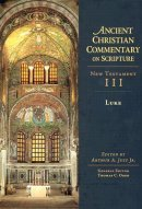 Luke : Vol 3 : The Ancient Christian Commentary on Scripture