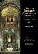 Hebrews : Vol 10 : The Ancient Christian Commentary on Scripture