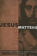 Jesus Matters: Good News for the 21st Century