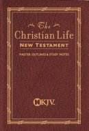 NKJV Christian Life New Testament: Burgundy, Leathflex