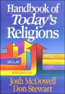 Handbook of Today's Religions / Josh Mcdowell & Don Stewart