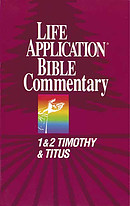 1 & 2 Timothy, Titus : Life Application Bible Commentary