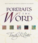 Portraits of the Word: Illustrated in Expressive Calligraphy with Notes and Prayers by the Artist