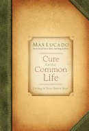 Cure for the Common Life: Premier Library Edition