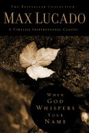 When God Whispers Your Name: The Bestseller Collection