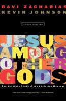Jesus Among Other Gods: The Absolute Truth of the Christian Message