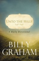 Unto The Hills A Daily Devotional Pb