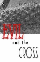 Evil and the Cross: Christian Thought and the Problem of Evil