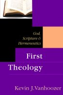 First Theology: God, Scripture and Hermeneutics