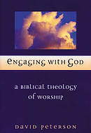 Engaging with God: Biblical Theology of Worship