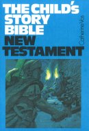 Child's Story Bible : New Testament: Paperback