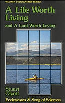 A Life Worth Living and a Lord Worth Loving : Ecclesiastes and Song of Solomon