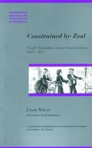 Constrained by Zeal: Female Spirituality Amongst Non-conformists 1824-1875