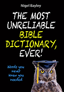 Most Unreliable Bible Dictionary Ever