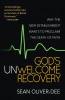 God's Unwelcome Recovery