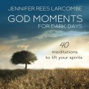 God Moments for Dark Days