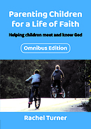 Parenting Children for a Life of Faith omnibus