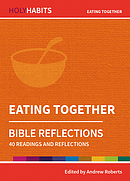 Holy Habits Bible Reflections: Eating Together