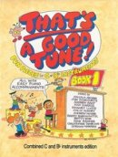 That's a Good Tune Book 1 - Piano, C and Bb
