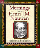 Mornings with Henri J M Nouwen