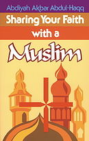 Sharing Your Faith with Muslims