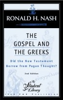 The Gospel and the Greeks: Did the New Testament Borrow from Pagan Thought?
