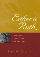 Esther and Ruth : Reformed Expository Commentary Series