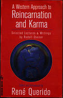 A Western Approach to Reincarnation and Karma: Selected Lectures & Writings