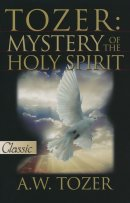 Tozer On The Holy Spirit Pb